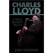 Charles Lloyd by Woodard, Josef, 9781935247135