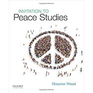 Invitation to Peace Studies by Wood, Houston, 9780190217136