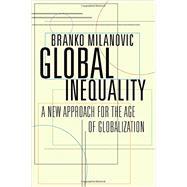 Global Inequality by Milanovic, Branko, 9780674737136