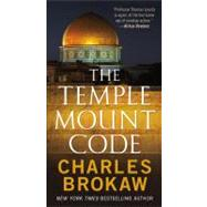 The Temple Mount Code by Brokaw, Charles, 9780765367136