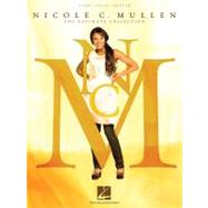 Nicole C. Mullen: The Ultimate Collection, Piano, Vocal, Guitar by Mullen, Nicole C., 9781423477136