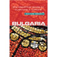 Culture Smart! Bulgaria by Tzvetkova, Juliana, 9781857337136