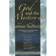 God and the Mystery of Human Suffering: A Theological Conversation Across the Ages by Ryan, Robin, 9780809147137
