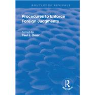 Procedures to Enforce Foreign Judgments by Omar,Paul J., 9781138727137