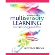 A Teacher's Guide to Multisensory Learning: Improving Literacy by Engaging the Senses by Baines, Lawrence, 9781416607137