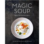 Magic Soup by Pisani, Nicole; Adams, Kate, 9781501127137