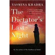 The Dictator's Last Night by Khadra, Yasmina; Evans, Julian, 9781910477137