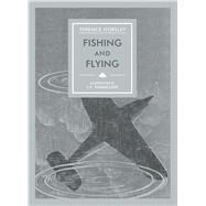 Fishing and Flying by Horley, Terence; Tunnicliffe, C. F., 9781910787137