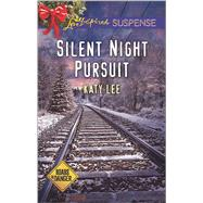 Silent Night Pursuit by Lee, Katy, 9780373447138