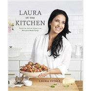 Laura in the Kitchen by VITALE, LAURA, 9780804187138