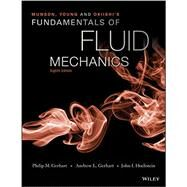 Munson, Young and Okiishi?s Fundamentals of Fluid Mechanics by Munson, Bruce R.; Huebsch, Wade W.; Rothmayer, Alric P., 9781118847138