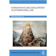 Human Rights and Development in International Law by Karimova; Tahmina, 9781138957138