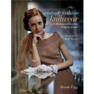 Vintage Fashion: Knitwear Collecting and Wearing Designer Classics by Fogg, Marnie, 9781600597138