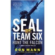 SEAL Team Six: Hunt the Falcon by Mann, Don; Pezzullo, Ralph, 9780316247139