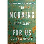 The Morning They Came for Us by Di Giovanni, Janine, 9780871407139