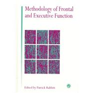 Methodology Of Frontal And Executive Function by Rabbitt,Patrick, 9781138877139