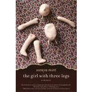 The Girl with Three Legs; A Memoir by Unknown, 9781569767139