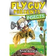Fly Guy Presents: Insects (Scholastic Reader, Level 2) by Arnold, Tedd, 9780545757140