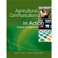 Agricultural Communications in Action A Hands-On Approach by Telg, Ricky; Irani, Tracy Anne, 9781111317140