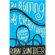 The Beginning of Everything by Schneider, Robyn, 9780062217141