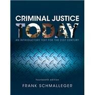 Criminal Justice Today An Introductory Text for the 21st Century, Student Value Edition by Schmalleger, Frank, 9780134417141