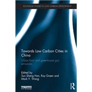 Towards Low Carbon Cities in China: Urban Form and Greenhouse Gas Emissions by Han; Sun Sheng, 9781138687141