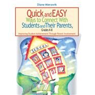Quick and Easy Ways to Connect With Students and Their Parents, Grades K-8 by Mierzwik, Diane, 9781634507141