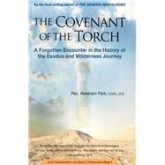The Covenant of the Torch: A Forgotten Encounter in the History of the Exodus and Wilderness Journey by Park, Abraham, 9780794607142