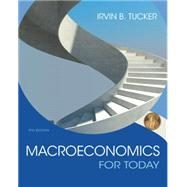 Macroeconomics for Today by Tucker, Irvin B., 9781305507142