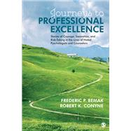 Journeys to Professional Excellence by Bemak, Frederic P.; Conyne, Robert K., 9781506337142