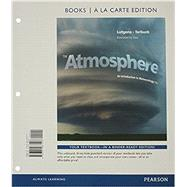 The Atmosphere An Introduction to Meteorology, Books a la Carte Edition by Lutgens, Frederick K.; Tarbuck, Edward J.; Tasa, Dennis G., 9780321987143