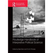 Routledge Handbook of Interpretive Political Science by Bevir; Mark, 9780415657143