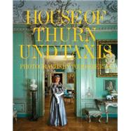 House of Thurn Und Taxis by Thurn Und Taxis, Mariae Gloria; Eberle, Todd, 9780847847143