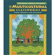 Teaching Young Children in Multicultural Classrooms Issues, Concepts, and Strategies by de Melendez, Wilma Robles; Beck, Verna Ostertag, 9781111837143
