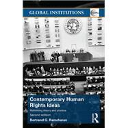 Contemporary Human Rights Ideas: Rethinking theory and practice by Ramcharan; Bertrand, 9781138807143