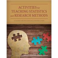 Activities for Teaching Statistics and Research Methods by Stowell, Jeffrey R.; Addison, William E., 9781433827143