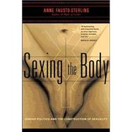 Sexing the Body by Fausto-Sterling, Anne, 9780465077144