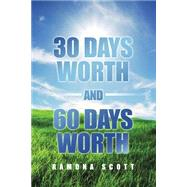 30 Days Worth and 60 Days Worth by Scott, Ramona, 9781480967144