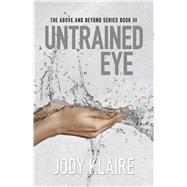 Untrained Eye by Klaire, Jody, 9781943837144