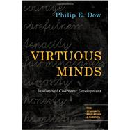 Virtuous Minds: Intellectual Character Development by Dow, Philip E., 9780830827145