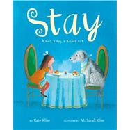 Stay A Girl, a Dog, a Bucket List by Klise, Kate; Klise, M. Sarah, 9781250107145