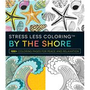 Stress Less Coloring - by the Shore by Adams Media, 9781440597145