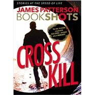 Cross Kill by Patterson, James, 9780316317146