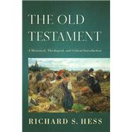 The Old Testament by Hess, Richard S., 9780801037146