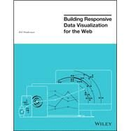 Building Responsive Data Visualization for the Web by Hinderman, Bill, 9781119067146
