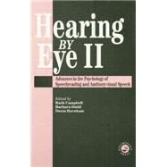 Hearing  Eye II: The Psychology Of Speechreading And Auditory-Visual Speech by Burnham,Douglas, 9781138877146
