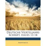 Deutsche Vierteljahrs Schrift, Issues 13-14 by Anonymous, 9781148847146