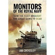 Monitors of the Royal Navy by Crossley, Jim, 9781473877146