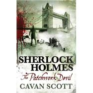 Sherlock Holmes - The Patchwork Devil by Scott, Cavan, 9781783297146