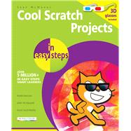 Cool Scratch Projects in Easy Steps by McManus, Sean, 9781840787146